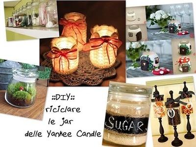 ::DIY::Riutilizzo dei contenitori di Yankee Candle come vasetti e molto altro!