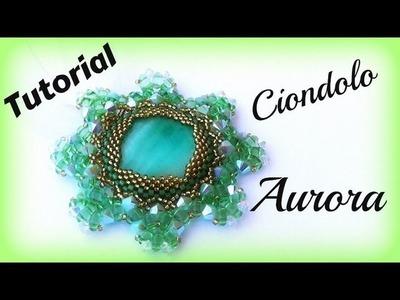 """TUTORIAL: Ciondolo """" Aurora """""""