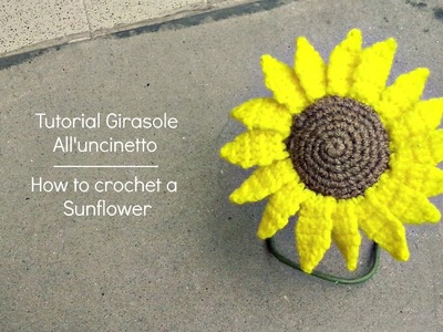 Tutorial girasole all'uncinetto | How to crochet a Sunflower