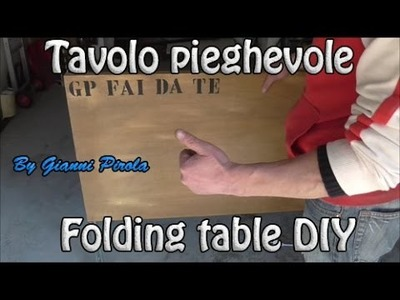 Come fare un tavolo pieghevole . Folding table DIY .  Fai Da Te