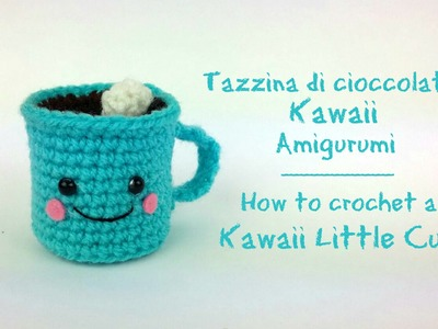 Tazzina di cioccolato Kawaii | How to crochet a kawaii little cup