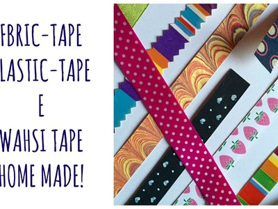 Fabric tape, Plastic tape e Washi tape home made! (Creatività e sctaapbooking)Arte per Te