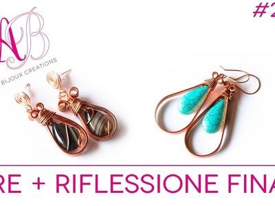 Video creazioni #26: bracciali rigidi & come sempre wire :) + Riflessione finale