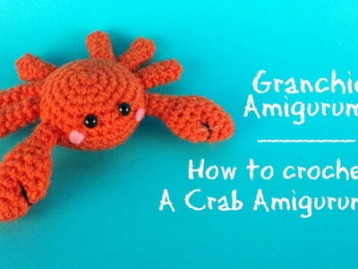 Granchio amigurumi | How to crochet a Crab Amigurumi