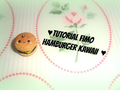 Tutorial Fimo Hamburger kawaii #Fast food series