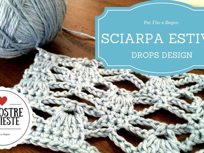 Tutorial - Sciarpa Estiva by Drops Design