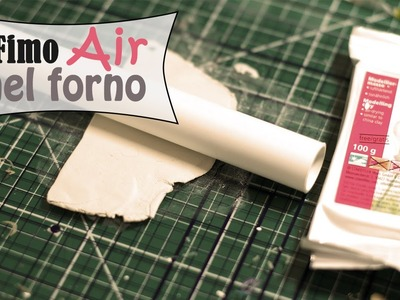 Cuocere il Fimo Air | Tutorial Fimo