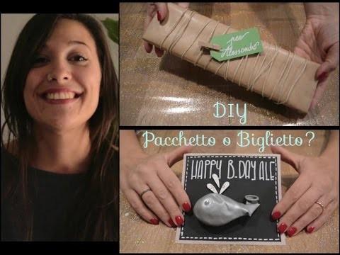 DIY: Pacchetto o Biglietto?