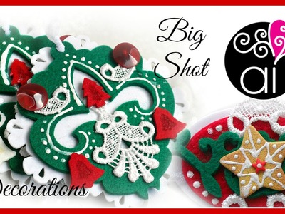 DIY Christmas Decorations Tutorial | Decori con Feltro Pizzi, Bottoni e Biscotti in Fimo | Big Shot
