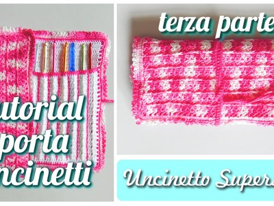 Porta uncinetti parte 3.3 | Crochet hook case tutorial 3