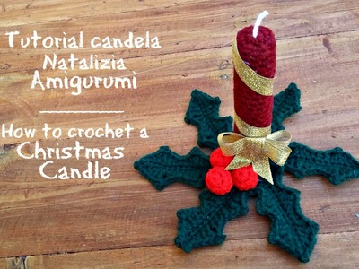 Tutorial candela Natalizia Amigurumi | How to crochet a christmas candle