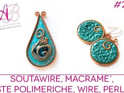 Creazioni Giugno 2013 - Soutawire, Polymer clay, Wire, Perline, Macramè