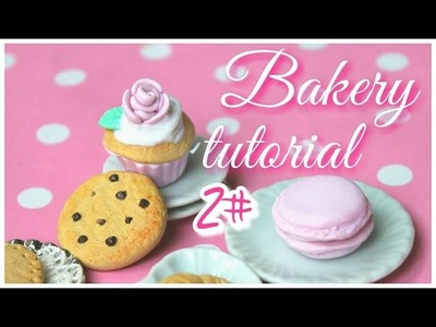 ~Tutorial Bakery #2 ❀ Cupcake & Macaron ❀| Polymer clay |