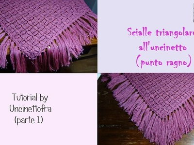 Scialle triangolare all'uncinetto tutorial (punto ragno) parte 1