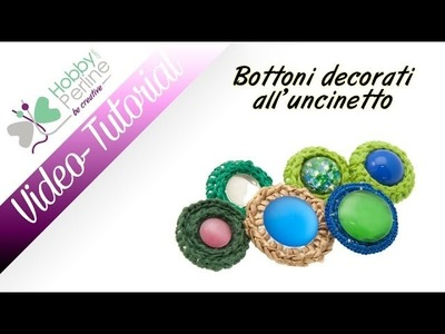 Bottoni decorati all'uncinetto | TUTORIAL - HobbyPerline.com