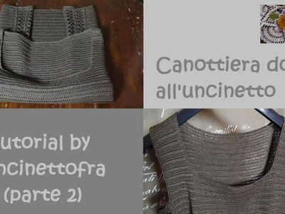 Canottiera donna all'uncinetto tutorial (parte 2)
