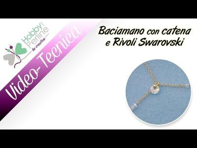 Baciamano con catena e rivoli Swarovski | TECNICA - HobbyPerline.com