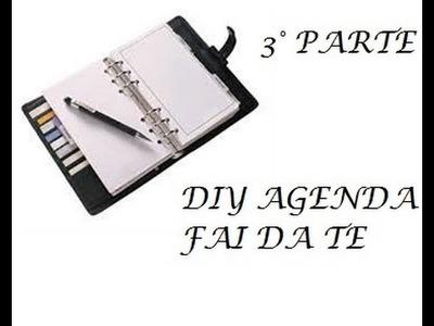 DIY AGENDA FAI DA TE.AGENDA YOURSELF [TERZA PARTE]