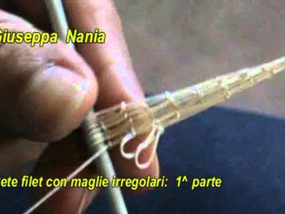 Rete filet con maglie irregolari 1^ parte