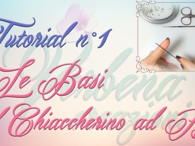 Chiacchierino ad Ago: TUTORIAL 01 - Le Basi - needle tatting for beginners