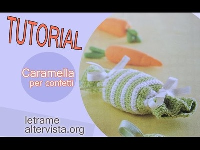 Tutorial: caramella all' uncinetto idea bomboniera 1.1