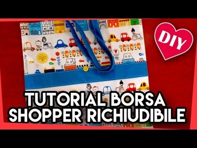 DIY! Tutorial borsa shopper richiudibile