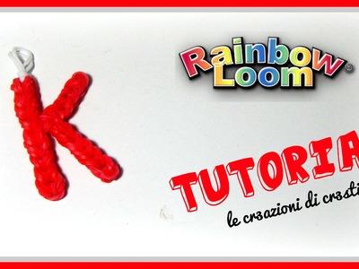 Tutorial Lettera K con Elastici RAINBOW LOOM - DIY Charm Lettere dell'Alfabeto