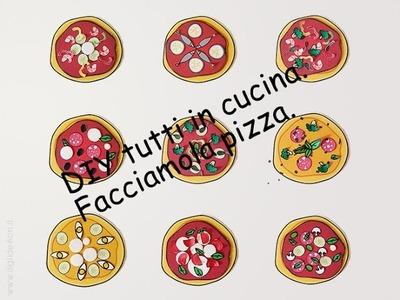 DIY tutti in cucina.Facciamo la pizza.