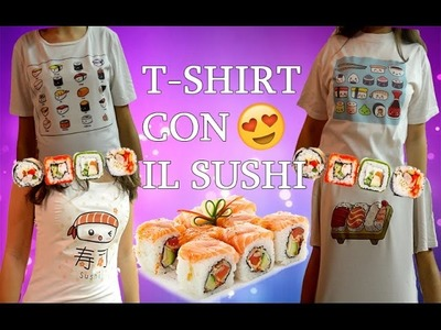 T-SHIRT CON IL SUSHI! DIY! |ABstract
