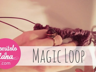Magic loop con ferri circolari - tutorial italiano