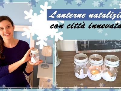 Diy natalizi.lanterne natalizie portacandele con città innevata
