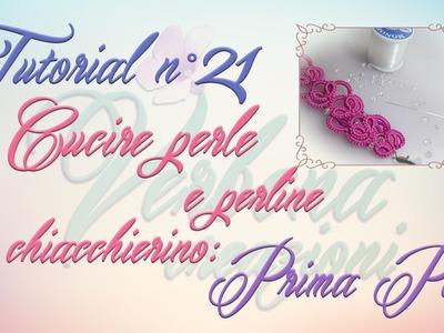 Chiacchierino ad Ago: TUTORIAL 21 – Cucire perle e perline su chiacchierino - Prima parte