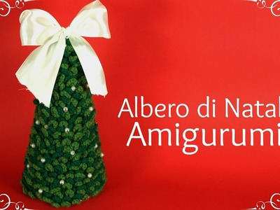 Albero di Natale All'uncinetto | World Of Amigurumi
