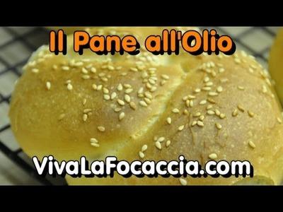 La Ricetta del Pane all'Olio Fatto in Casa a Mano