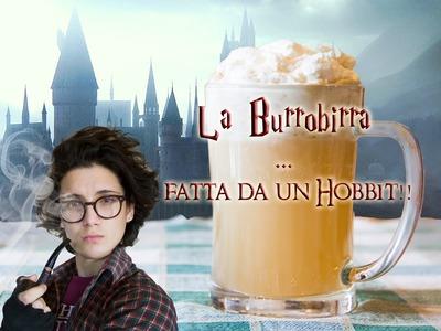 La Burrobirra di Harry Potter.  fatta da un Hobbit!!