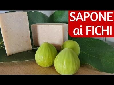 SAPONE AI FICHI FATTO IN CASA DA BENEDETTA - Homemade Fig Soap