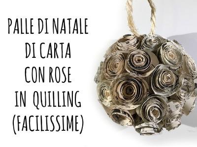 Sfera di Natale di Carta con Rose in Quilling -Facilissima- (Natale) Arte per Te