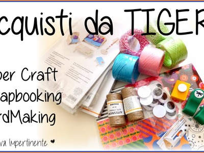 Dove acquistare materiale per Scrap.PaperCraft - TIGER sei mio !!!