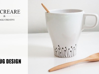 Tutorial: DIY Mug Design -Come decorare una tazza