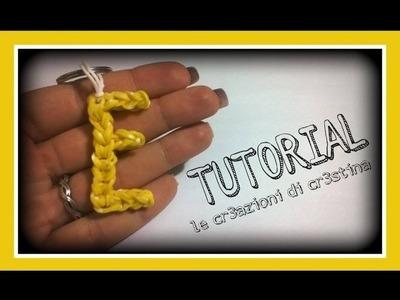 Tutorial Lettera E con Elastici RAINBOW LOOM - DIY Charm Lettere dell'Alfabeto