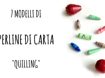 Come fare PERLINE di CARTA. paper beads in 7 modelli (Riciclo.quilling.D.I.Y.) - Arte per Te