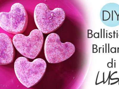 ♡ DIY: Ballistiche Brillanti di Lush con Glitters ! - Idea Regalo per San Valentino ♡