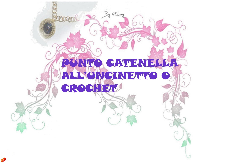 DIY: LEZIONE I° CROCHET O UNCINETTO : punto catenella