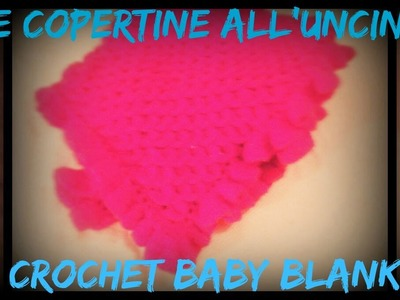 LE MIE COPERTINE ALL'UNCINETTO|MY CROCHET BABY BLANKETS