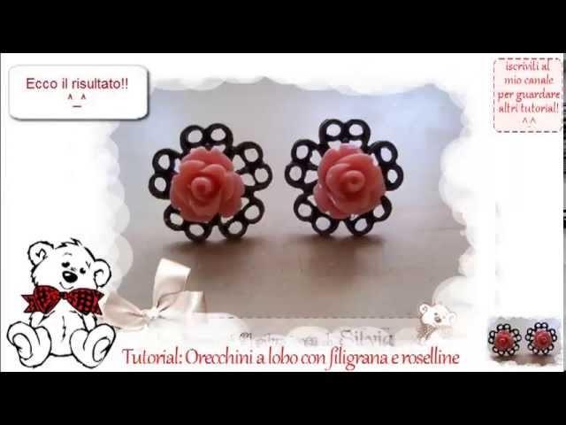 Tutorial: Come realizzare orecchini a perno con filigrane e roselline