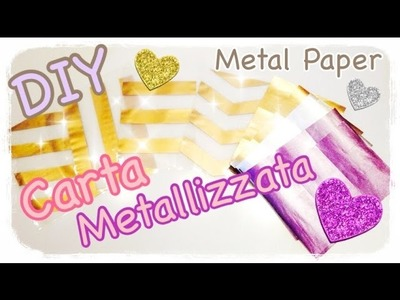 DIY Fai da te Carta e Stickers Metallizzati - Metal Paper Sheets Tutorial