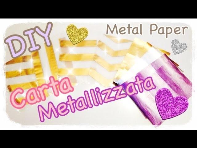 DIY Fai da te Carta e Stickers Metallizzati - Metal Paper Sheets Tutorial