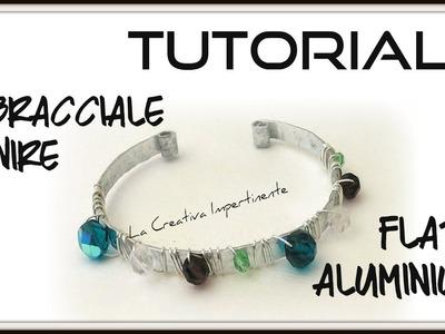 Tutorial Bracciale con filo alluminio piatto | DIY Flat Wire bracelet