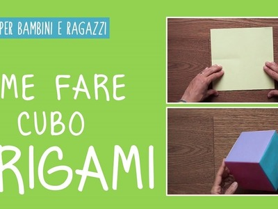 Come fare un cubo origami con la carta - tutorial
