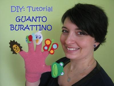 DIY: Giochi per Bambini- Tutorial Guanto Burattino